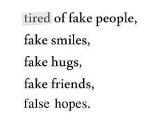 Quotes About False Friends people 150 Fake Friends Quotes & Fake People Sayings with Images Fake People Funny, Fake People Quotes, Fake Smile Quotes, Mood Quotes, Real People, Toxic People, False Friends Quotes, Ex Best Friend Quotes, True Quotes