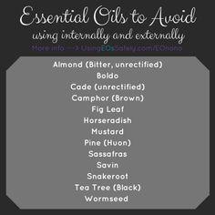 Essential Oils to Avoid Using Internally and Externally ---> http://www.usingeossafely.com/EOnono