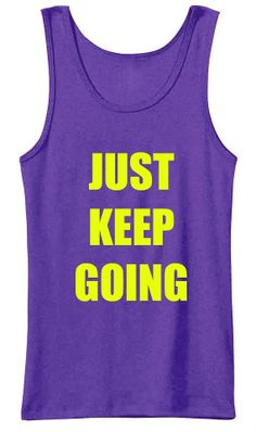 Just Keep Going Fitness Yoga Training Running Workout Tank Top in size Small, Medium, Large, XL , 2XL