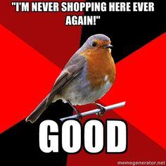 Retail Robin - Im never shopping here ever again! Good