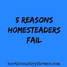 5 Reasons Homesteaders Fail