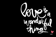 Love is a wonderful thing ❥