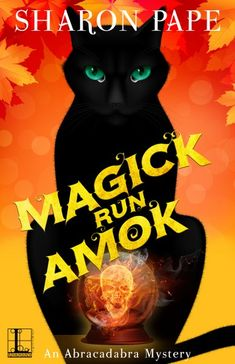 Magick Run Amok (Abracadabra Mystery #3) by Sharon Pape