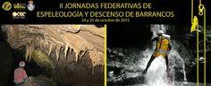 Espeleo Club de Descenso de Cañones (EC/DC): II Jornadas de Espeleología y Descenso de Barranco...