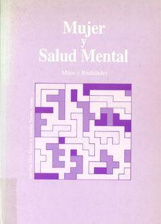 Mujer y salud mental : mitos y realidades / coordinadoras Josefina Mas Hesse, Amalia Tesoro Amate