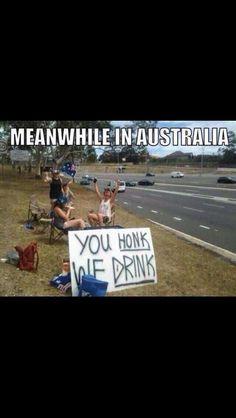 Hahaha so Australian