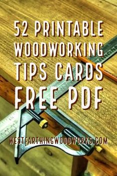 These woodworking tips are printable, and a fun way to learn about woodworking. Enjoy!