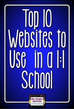 Top 10 Websites to Use in the 1:1 Classroom