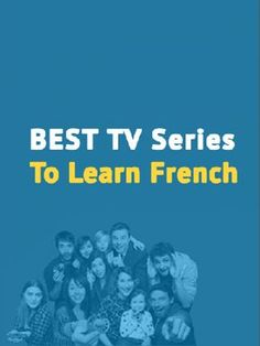 Watching foreign films or television series are both excellent ways to help you learn French.