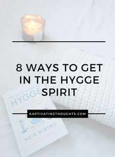 8 Ways to Get In the Hygge Spirit