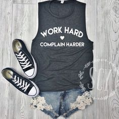 Work Hard Complain Harder. Funny Tank. Ladies' Muscle Tank Top. Funny Motivation. Hard Work. Fitness Apparel.