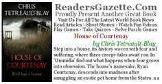 House of Courtenay by Chris Tetreault-Blay Great Books, New Books, Quizzes, Short Stories, Poems, Fiction, Campaign, Author, Content