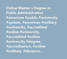 Online Master s Degree in Public Administration #american #public #university #system, #american #military #university, #accredited #online #university, #accredited #online #university #degree, #accreditation, #online #military #distance #learning, #amu, #online #degree #programs, #online #university #degree #programs, #online #education, #online #university, #online #distance #learning #university, #army #distance #learning, #military #university, #military #studies, #military #tuition…