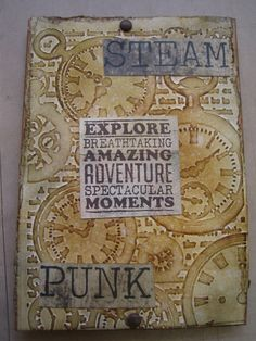 steampunk birthday card for friend 2013- cover. Embossing folder, distress inks and text from papers and kits