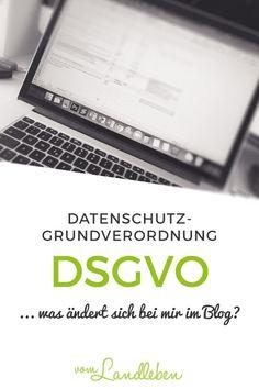 DSGVO - die Datenschutz-Grundverordnung kommt am 25. Mai 2018 und hat Auswirkungen auf Blogs. Was habe ich bei mir geändert? Was gilt es zu beachten?