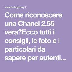 Come riconoscere una Chanel 2.55 vera?Ecco tutti i consigli, le foto e i particolari da sapere per autenticare la tua ICON BAG