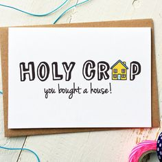 Holy Crap You Bought A House - New Home Card  Love our cards? We also have custom packs available in quantities of 3, 5 or 10! This is the link