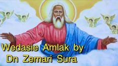 ZEthiopian Orthodox, Wedasie Amlake by Dn Zemari Sura