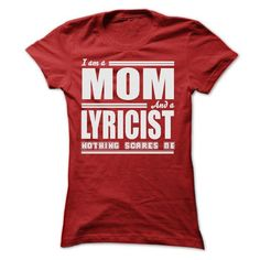 I AM A MOM AND A LYRICIST SHIRTS - #gift wrapping #candy gift. BUY-TODAY => https://www.sunfrog.com/LifeStyle/I-AM-A-MOM-AND-A-LYRICIST-SHIRTS-Ladies.html?id=60505