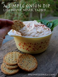 A simple onion dip like you've probably never tasted – Fresh Bites Daily Finger Food Appetizers, Yummy Appetizers, Finger Foods, Appetizer Recipes, Dip Recipes, Whole Food Recipes, Snack Recipes, Cooking Recipes, Snacks