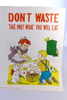 """1957 """"DON'T WASTE . . . TAKE ONLY WHAT YOU WILL EAT"""" Vintage School Poster"""