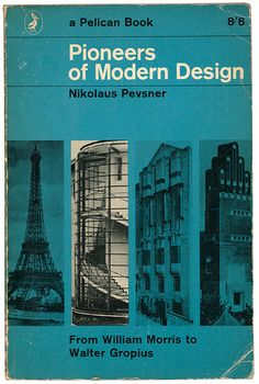 Pioneers of Modern Design by Nikolaus Pevsner (Pelican, 1975 edition) Book Cover Art, Book Cover Design, Book Design, Layout Design, Vintage Book Covers, Vintage Books, Amazing Architecture, Modern Architecture, Vintage Penguin