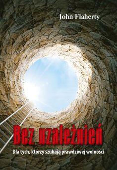 Premiera książki John Flaherty - Bez uzależnień