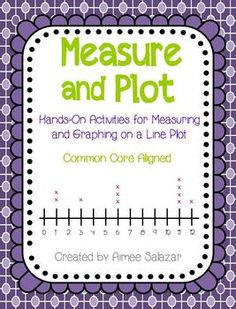 Measure and Plot: Activities using Line Plots-Common Core Aligned Plot Activities, Hands On Activities, Second Grade Math, 4th Grade Math, Plot Graph, Student Teaching, Teaching Ideas, Primary Maths, School Lessons