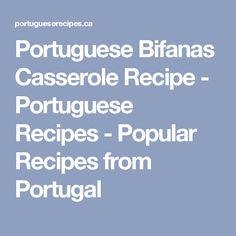 Portuguese Bifanas Casserole Recipe - Portuguese Recipes - Popular Recipes from Portugal