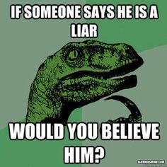 Philosoraptor- Liars!