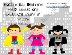 Teaching Bold Beginnings, Mighty Middles, and Excellent Endings $