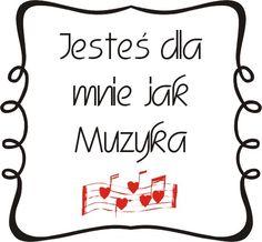 Jesteś dla mnie jak Muzyka - przepiękny tag dla ukochanej osoby ;)