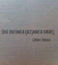Seni unutmaya çalışmakta varmış...  - Gökhan Türkmen / Çatı Katı