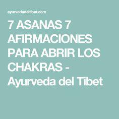 7 ASANAS 7 AFIRMACIONES PARA ABRIR LOS CHAKRAS - Ayurveda del Tibet
