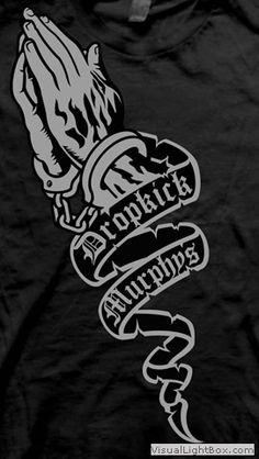 Dropkick Murphys loved them since I found out about them in 1999