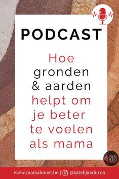 #12 Hoe gronden & aarden helpt om je beter te voelen als mama Blog, Blogging