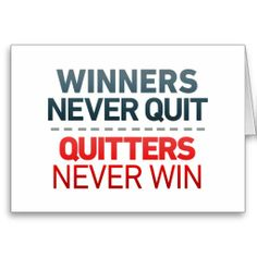 "Tattoo Ideas & Inspiration | Quotes & Sayings | ""Winners never quit. Quitters never win"""