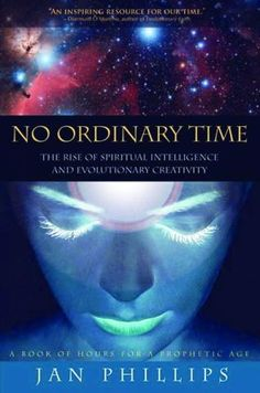 Book - No Ordinary Time: The Rise of Spiritual Intelligence and Evolutionary Creativity