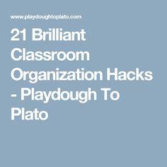 21 Brilliant Classroom Organization Hacks - Playdough To Plato