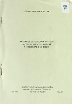 Avatares de Góngora imitado : (Antonio Barbosa Bacelar y Cristóbal del Hoyo) / Andrés Sánchez Robayna http://absysnetweb.bbtk.ull.es/cgi-bin/abnetopac01?TITN=198242