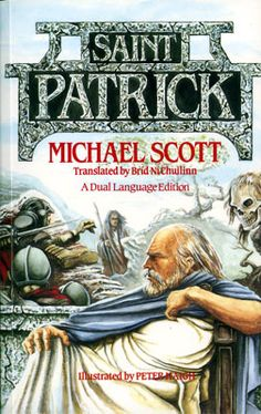 Saint Patrick.  This was a dual language book, in Irish and English on facing pages.  Brid Ni Chuillinn did the Irish translation and Peter Haigh, who worked with me on many books, returned to do the eye-catching cover.