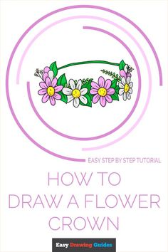 Cartoon Drawing Tutorial, Cartoon Drawings, Animal Drawings, Easy Drawings, Flower Crown Drawing, Leaf Drawing, Drawing Tutorials For Kids, Cartoon Flowers, Coloring Tutorial