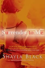 BDSM books better than Fifty Shades of Grey ~ Surrender to Me (Wicked Lovers, by Shayla Black Sylvia Day, Maya Banks, Good Books, Books To Read, My Books, Shayla Black, Book Area, Book Authors, Romance Novels