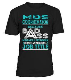 Mds Coordinator - Badass Miracle Worker
