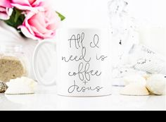 All I Need is Coffee and Jesus Coffee Cup by foxandcloverboutique