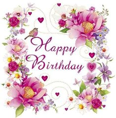 Happy Birthday - Floral - Custom Edit By: lechezz Happy Birthday Floral, Birthday Wishes For Kids, Happy Birthday Wishes Quotes, Birthday Blessings, Happy Belated Birthday, Happy Birthday Pictures, Happy Birthday Greetings, Birthday Greeting Cards, Birthday Quotes