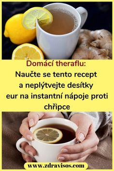 * Domácí theraflu: Naučte se tento recept a neplýtvejte desítky eur na instan. Euro, Latte, Drinks, Tableware, Food, Fitness, Drinking, Beverages, Dinnerware