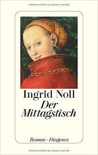 Buch, Kultur und Lifestyle - #Krimis: Rezension: #Der_Mittagstisch –#Ingrid_Noll - Dioge...