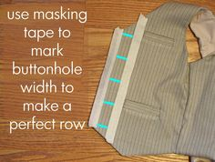 Use masking tape to mark buttonholes.