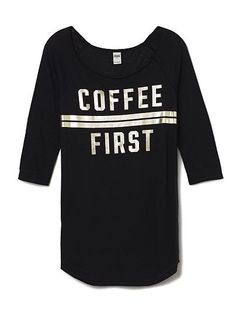 """I really want this.... and it feels comfy - PJ Shirt """"Coffee First"""" from VS <3 PINK"""